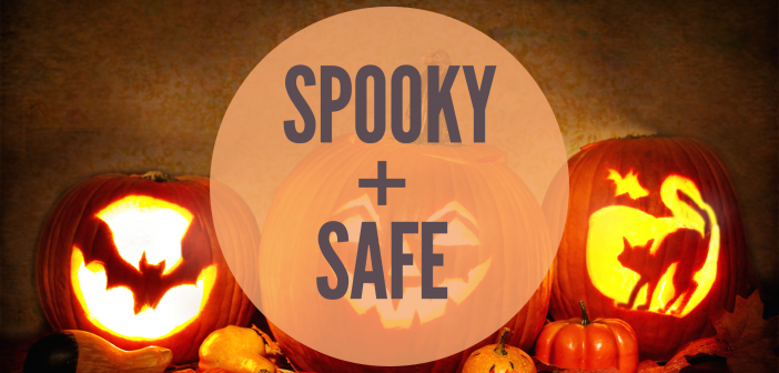 5 Ways to Keep it Spooky & Safe this Halloween